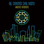 Al centro del nord è il nuovo singolo di Mario Grande