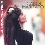 Di te non avrò pietà - il nuovo singolo di Carol Maritato