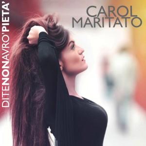 Carol Maritato - Di te non avrò pietà