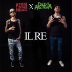 Il Re - il nuovo singolo di Dedo Ancorwa & Kevin Noize